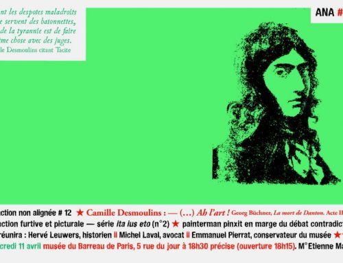 Action non alignée #12 : «— Ah l'art ! —»  Camille Desmoulins – Laurent Marissal