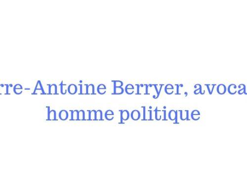 Pierre-Antoine Berryer, avocat et homme politique – site biographique