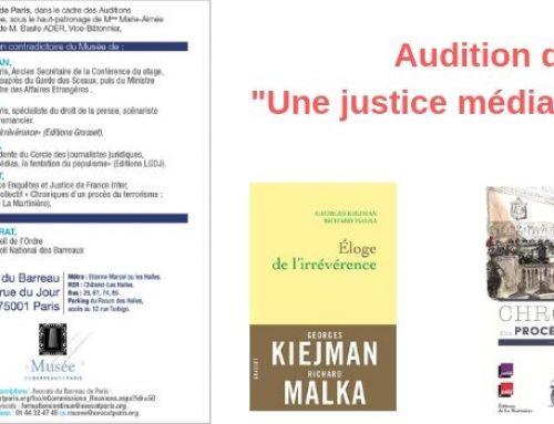 """Audition du 27 juin 2019 – """"Une justice médiatique ou médiatisée ?"""""""