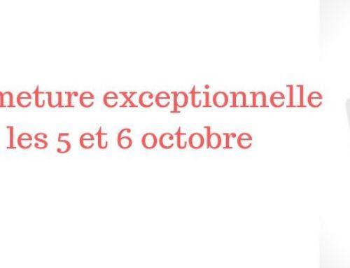 Fermeture exceptionnelle du Musée – 5 et 6 octobre 2019