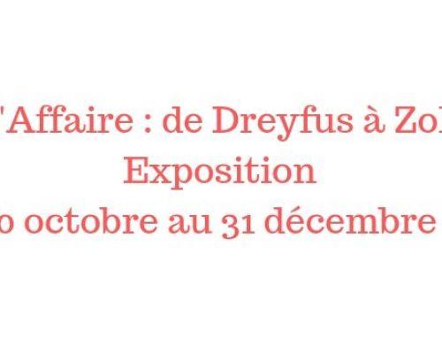 «L'Affaire : de Dreyfus à Zola» – Exposition du 10 octobre au 31 décembre 2019
