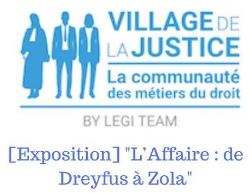 [Exposition] «L'Affaire : de Dreyfus à Zola» – Village de Justice
