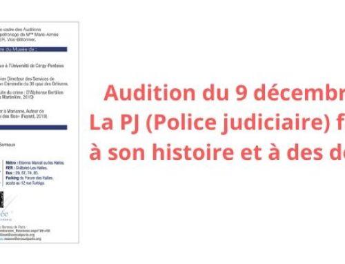 «La PJ (Police Judiciaire) face à son histoire et à des défis» – Audition du 9 décembre