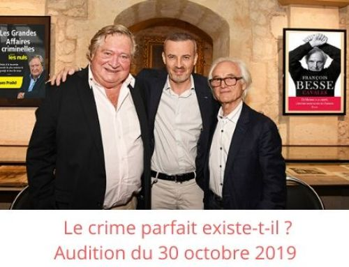Le crime parfait existe-t-il ? – Audition du 30 octobre 2019