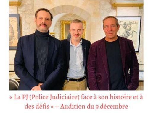 « La PJ (Police Judiciaire) face à son histoire et à des défis » – Audition du 9 décembre