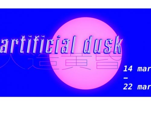 Artificial Dusk – Exposition du 14 au 22 mars 2020