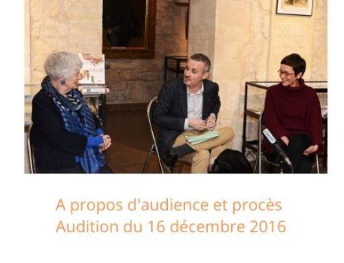 A propos d'audience et procès – Audition du 7 décembre 2016