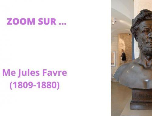 Zoom sur Me Jules Favre (1809-1880)