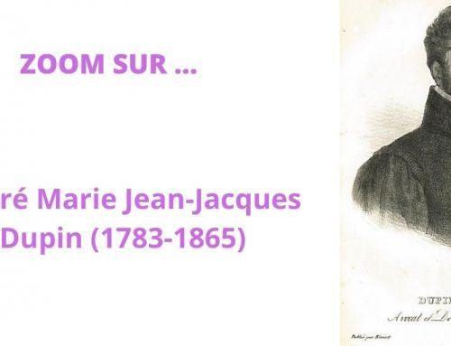 Zoom sur André Marie Jean-Jacques Dupin (1783-1865)