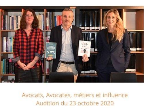 «Avocats, Avocates, métiers et influence»-Audition du 23 octobre 2020