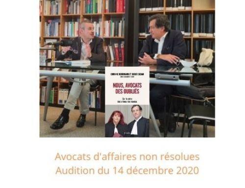Avocats d'affaires non résolues – Audition du 14 décembre 2020
